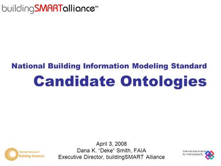 National Institute of Building Sciences International Alliance for Interoperability National Building Information Modeling Standard Candidate Ontologies.