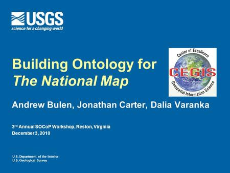 U.S. Department of the Interior U.S. Geological Survey Building Ontology for The National Map Andrew Bulen, Jonathan Carter, Dalia Varanka 3 rd Annual.