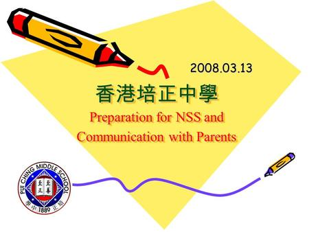 Preparation for NSS and Communication with Parents Preparation for NSS and Communication with Parents 2008.03.13.