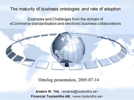 The maturity of business ontologies and rate of adoption Examples and Challanges from the domain of eCommerce standardisation and electronic business collaborations.