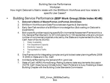 BSD_Kimon_080506a Draft by Bob 1 Building Service Performance Workplan How might Deborahs Matrix relate with the BIMStorm Workflows and how relate to specific.