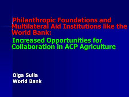 Philanthropic Foundations and Multilateral Aid Institutions like the World Bank: Philanthropic Foundations and Multilateral Aid Institutions like the World.