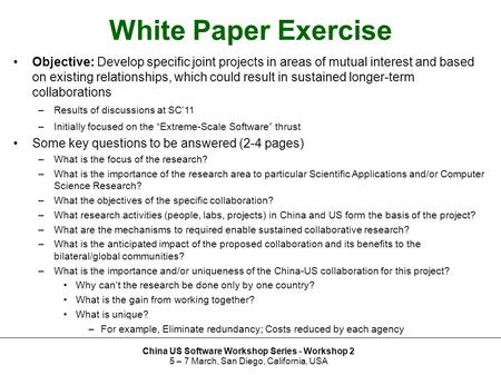 White Paper Exercise Objective: Develop specific joint projects in areas of mutual interest and based on existing relationships, which could result in.