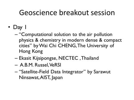 Geoscience breakout session Day 1 – Computational solution to the air pollution physics & chemistry in modern dense & compact cities by Wai Chi CHENG,