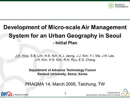 Department of ADVANCED TECHNOLOGY FUSION 1 u-Science Center Development of Micro-scale Air Management System for an Urban Geography in Seoul - Initial.