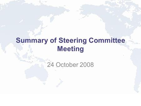 Summary of Steering Committee Meeting 24 October 2008.