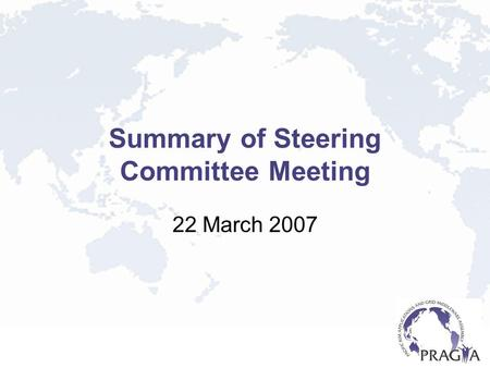 Summary of Steering Committee Meeting 22 March 2007.