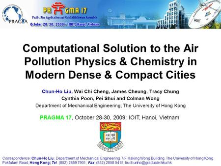 Chun-Ho Liu, Wai Chi Cheng, James Cheung, Tracy Chung Cynthia Poon, Pei Shui and Colman Wong Department of Mechanical Engineering, The University of Hong.