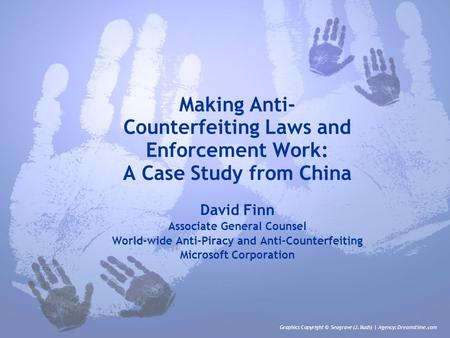 Making Anti- Counterfeiting Laws and Enforcement Work: A Case Study from China David Finn Associate General Counsel World-wide Anti-Piracy and Anti-Counterfeiting.