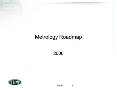 Metrology Roadmap 2008.