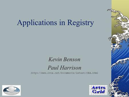 Applications in Registry Kevin Benson Paul Harrison