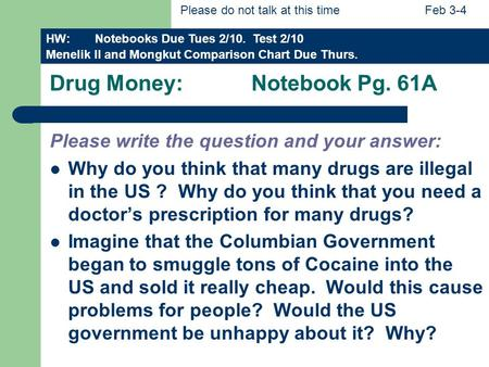 Drug Money: Notebook Pg. 61A Please write the question and your answer: Why do you think that many drugs are illegal in the US ? Why do you think that.