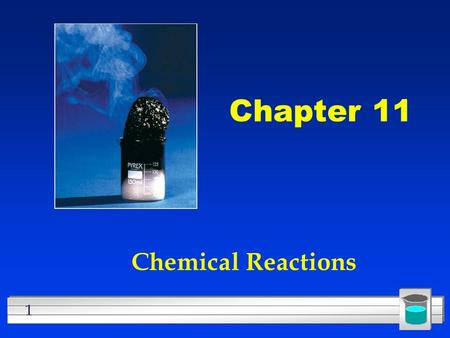 1 Chapter 11 Chemical Reactions. 2 Section 11.1 Describing Chemical Reactions Objective 1: You will learn to identify when a chemical reaction takes place.