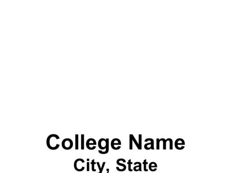 College Name City, State. Location Details Add a highlight about your college.