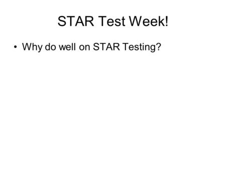 STAR Test Week! Why do well on STAR Testing?. Social Studies Standards 10.1 Students relate the moral and ethical principles in ancient Greek and Roman.