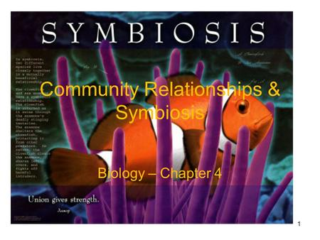 Community Relationships & Symbiosis Biology – Chapter 4 1.