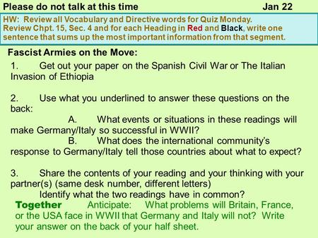 Fascist Armies on the Move: 1.Get out your paper on the Spanish Civil War or The Italian Invasion of Ethiopia 2.Use what you underlined to answer these.