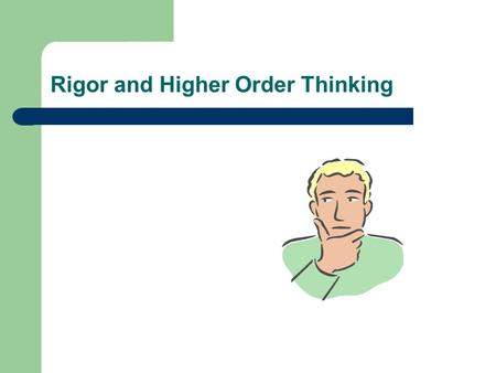 Rigor and Higher Order Thinking. Rigor is… Stretching students thinking. Supporting and challenging students to do things they didnt know they could do.