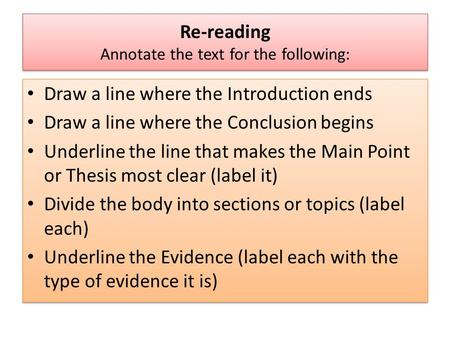 Re-reading Annotate the text for the following: Draw a line where the Introduction ends Draw a line where the Conclusion begins Underline the line that.