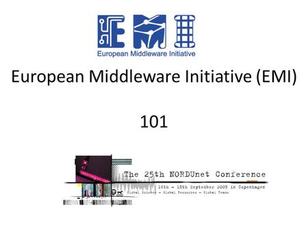 European Middleware Initiative (EMI) 101. State-Of-The-Art in Grids Today High Performance Computing (HPC) InfrastructuresHigh Throughput Computing (HTC)