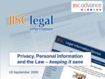 Privacy, Personal Information and the Law – keeping it sane 18 September 2009.