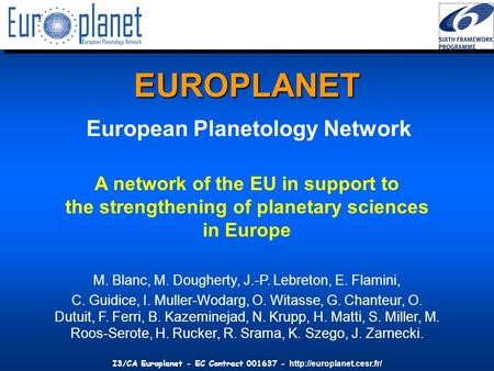 I3/CA Europlanet - EC Contract 001637 -  EUROPLANET A network of the EU in support to the strengthening of planetary sciences.