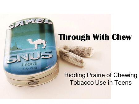 Ridding Prairie of Chewing Tobacco Use in Teens