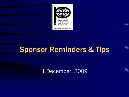 Sponsor Reminders & Tips 1 December, 2009. IMS Arrival Meet your IMS at the airport (if possible) Communicate & coordinate with Leavenworth/Lansing &