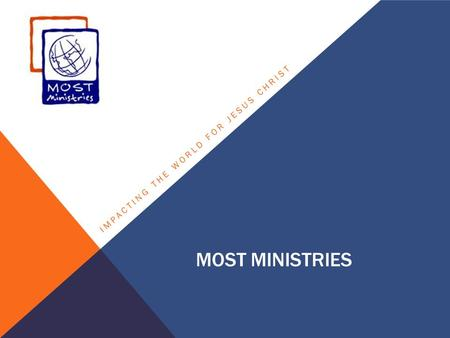 MOST MINISTRIES IMPACTING THE WORLD FOR JESUS CHRIST.