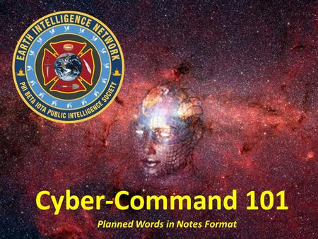 Cyber-Command 101 Planned Words in Notes Format. What is the IO Threat?