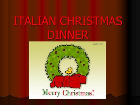 ITALIAN CHRISTMAS DINNER. Christmas dinner varies throughout Italy. Each Italian region has its own traditional festive dishes. However there are some.