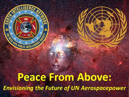 Peace From Above: Envisioning the Future of UN Aerospacepower.