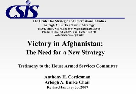 The Center for Strategic and International Studies Arleigh A. Burke Chair in Strategy 1800 K Street, NW Suite 400 Washington, DC 20006 Phone: +1-202-775-3270.