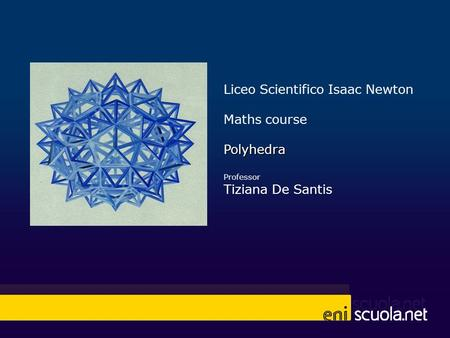 Liceo Scientifico Isaac Newton Maths course Polyhedra