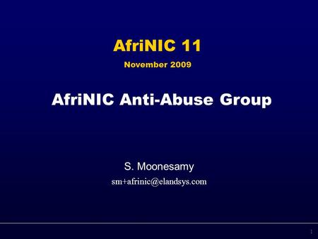 AfriNIC Anti-Abuse Group S. Moonesamy AfriNIC 11 November 2009 1.