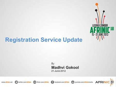 Registration Service Update By Madhvi Gokool 21 June 2012.