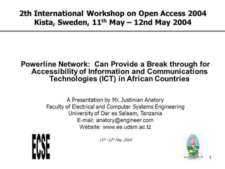1 2th International Workshop on Open Access 2004 Kista, Sweden, 11 th May – 12nd May 2004 Powerline Network: Can Provide a Break through for Accessibility.