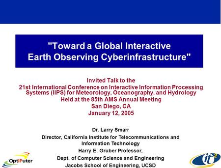 Toward a Global Interactive Earth Observing Cyberinfrastructure Invited Talk to the 21st International Conference on Interactive Information Processing.