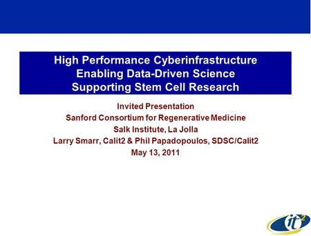 High Performance Cyberinfrastructure Enabling Data-Driven Science Supporting Stem Cell Research Invited Presentation Sanford Consortium for Regenerative.