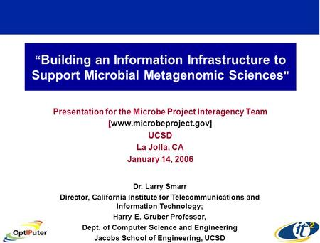 Building an Information Infrastructure to Support Microbial Metagenomic Sciences  Presentation for the Microbe Project Interagency Team [www.microbeproject.gov]