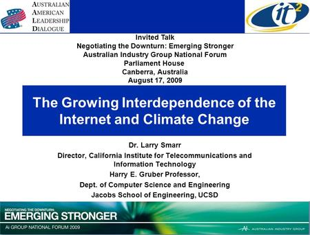 The Growing Interdependence of the Internet and Climate Change Dr. Larry Smarr Director, California Institute for Telecommunications and Information Technology.