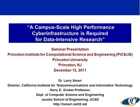 A Campus-Scale High Performance Cyberinfrastructure is Required for Data-Intensive Research Seminar Presentation Princeton Institute for Computational.