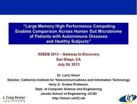 Large Memory High Performance Computing Enables Comparison Across Human Gut Microbiome of Patients with Autoimmune Diseases and Healthy Subjects XSEDE.
