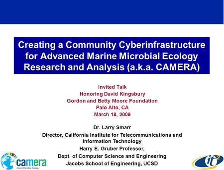 Creating a Community Cyberinfrastructure for Advanced Marine Microbial Ecology Research and Analysis (a.k.a. CAMERA) Invited Talk Honoring David Kingsbury.