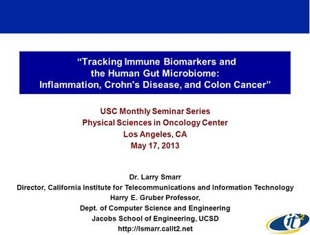 """Tracking Immune Biomarkers and the Human Gut Microbiome: Inflammation, Crohn's Disease, and Colon Cancer"" USC Monthly Seminar Series Physical Sciences."