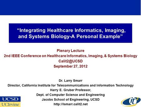 """Integrating Healthcare Informatics, Imaging, and Systems Biology-A Personal Example"" Plenary Lecture 2nd IEEE Conference on Healthcare Informatics, Imaging,"