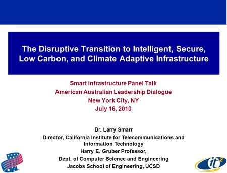 The Disruptive Transition to Intelligent, Secure, Low Carbon, and Climate Adaptive Infrastructure Smart Infrastructure Panel Talk American Australian Leadership.