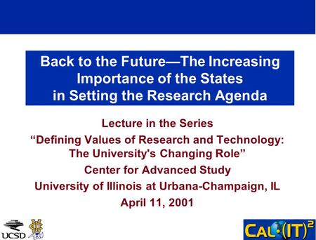 Back to the FutureThe Increasing Importance of the States in Setting the Research Agenda Lecture in the Series Defining Values of Research and Technology: