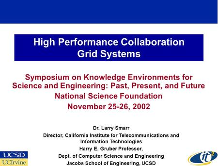 High Performance Collaboration Grid Systems Symposium on Knowledge Environments for Science and Engineering: Past, Present, and Future National Science.
