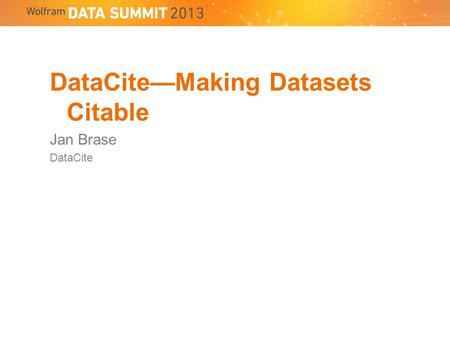DataCiteMaking Datasets Citable Jan Brase DataCite.